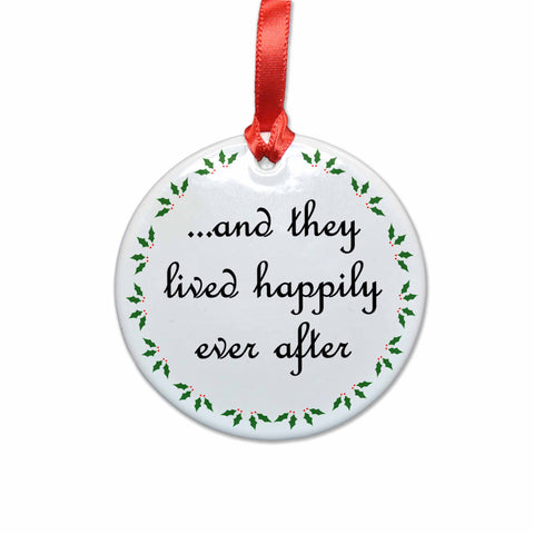 And They Lived Happily Ever After Christmas Ornament