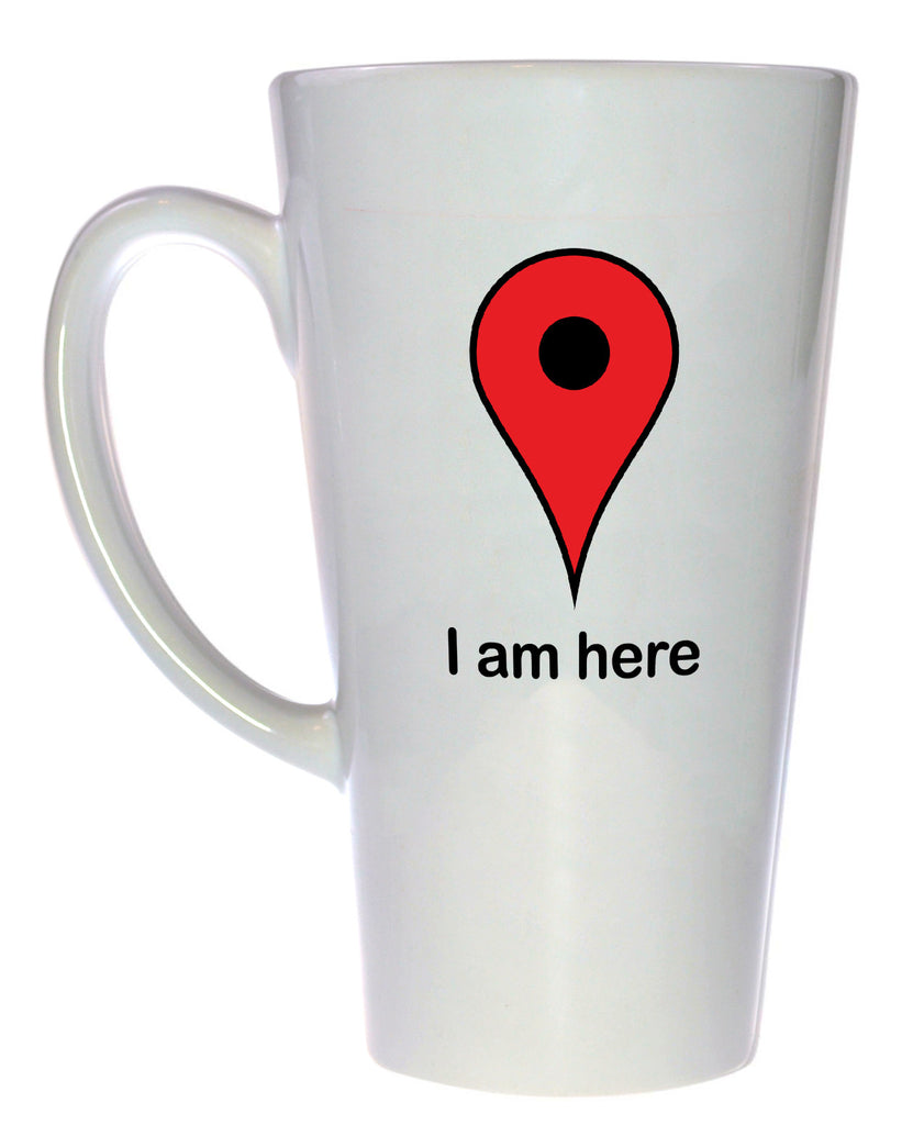 I Am Here GPS Locator Coffee or Tea Mug, Latte Size