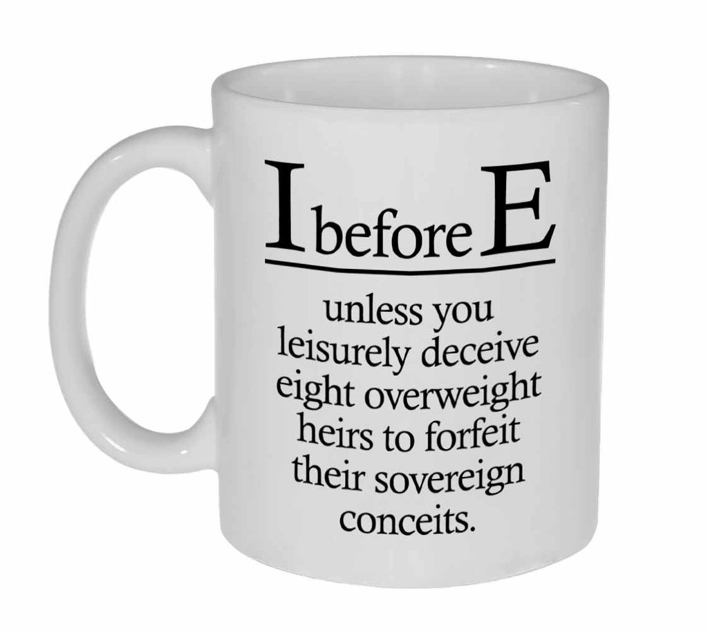 I Before E English Spelling Rule -Coffee or Tea Mug