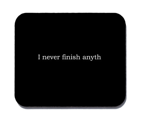 I never finish anyth black mouse pad