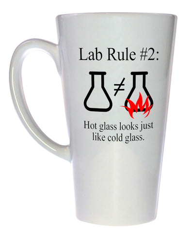 Lab Rule #2 : Hot Glass Looks Just Like Cold Glass Coffee or Tea Mug, Latte Size