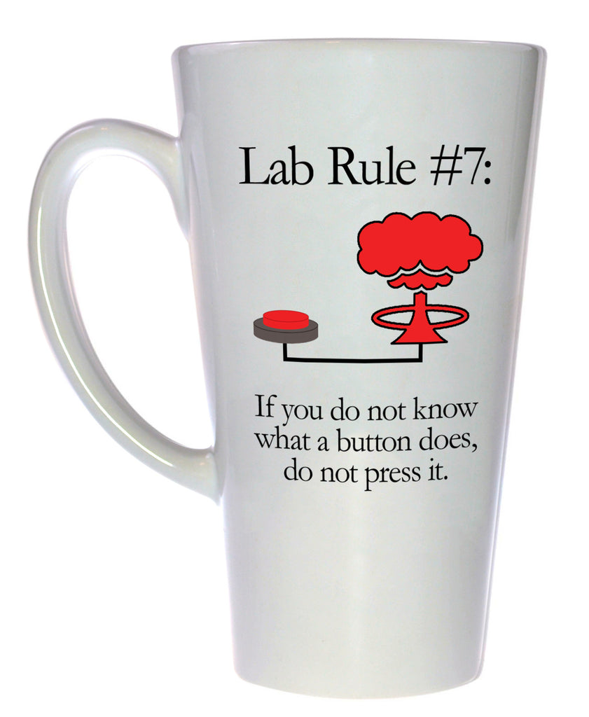 Lab Rule #7 If You Don't Know What a Button Does, Do Not Push It Mug, Latte Size