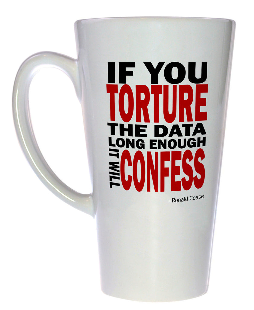 Torture the Data Tall Coffee or Tea Mug, Latte Size