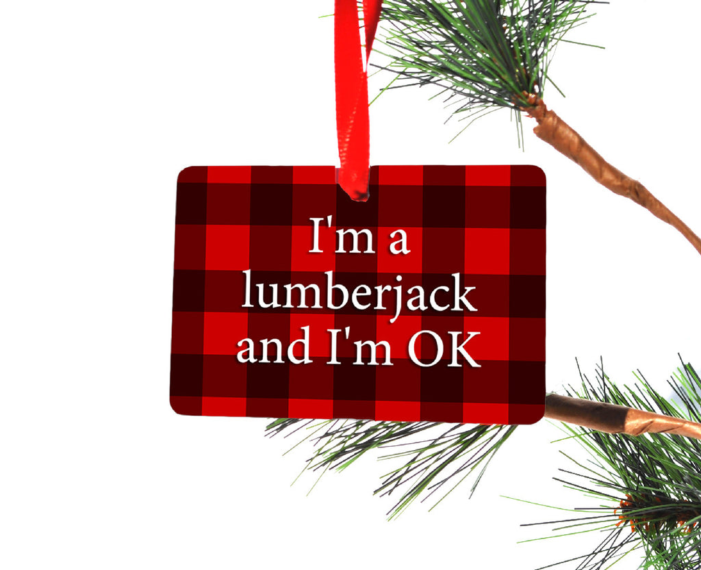 I'm a Lumberjack Christmas Ornament