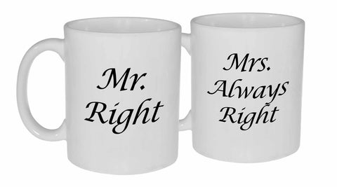 Mr Right and Mrs Always Right Coffee or Tea Mug Set