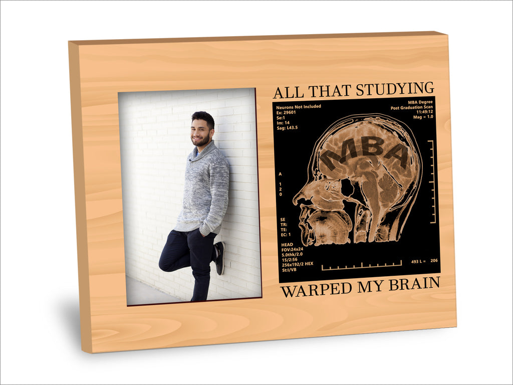 Ph.D. Picture Frame - All That Studying Warped My Brain