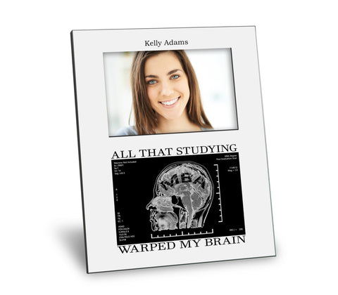 MBA Degree Picture Frame - All That Studying Warped My Brain