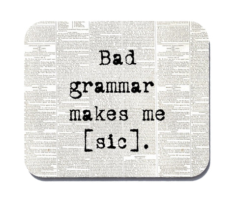 bad grammar makes me sic mouse pad