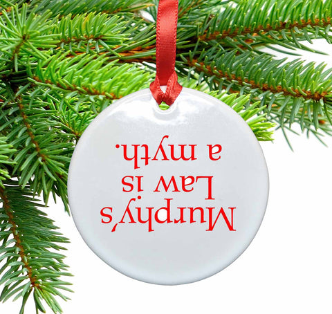 Murphy's Law Ceramic Christmas Ornament