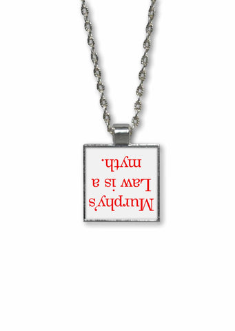 Murphy's Law  Pendant Necklace - Murphy's Law is a Myth