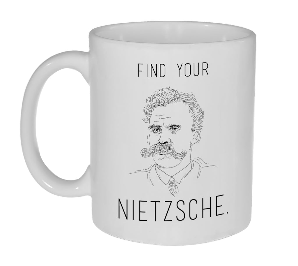 Find Your Nietzsche ( Nitch) Coffee or Tea Mug