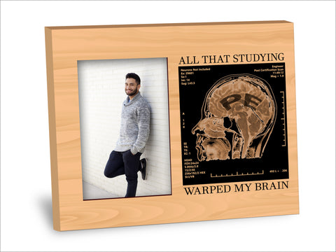 PE Professional Engineer Certification Picture Frame - All That Studying Warped My Brain