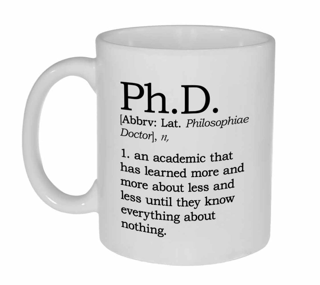 Ph.D. Definition Coffee or Tea Mug