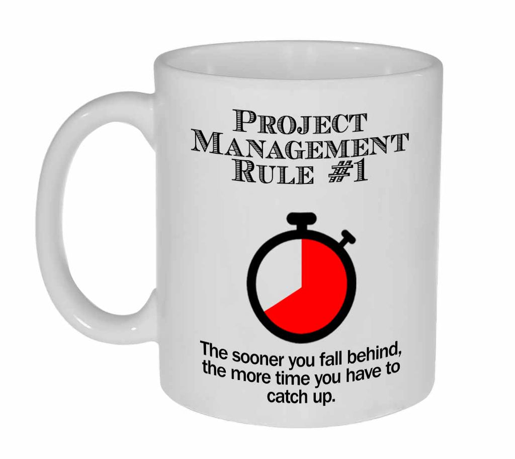 Project Management Rule #1 Coffee or Tea Mug