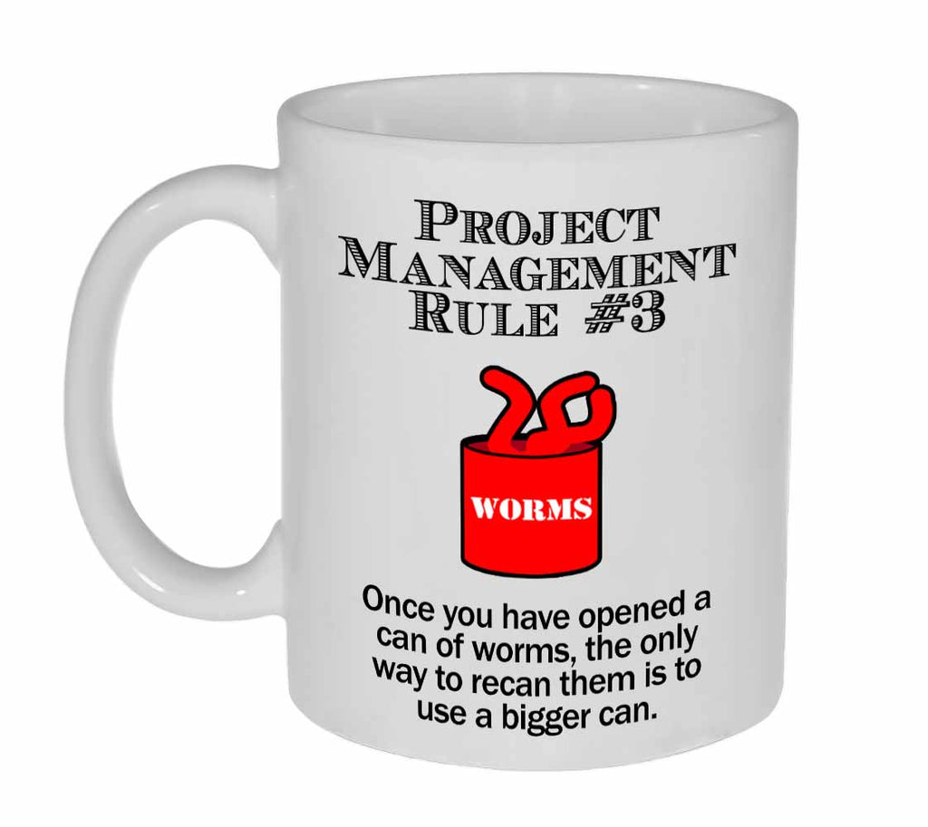 Project Management Rule #3 Coffee or Tea Mug