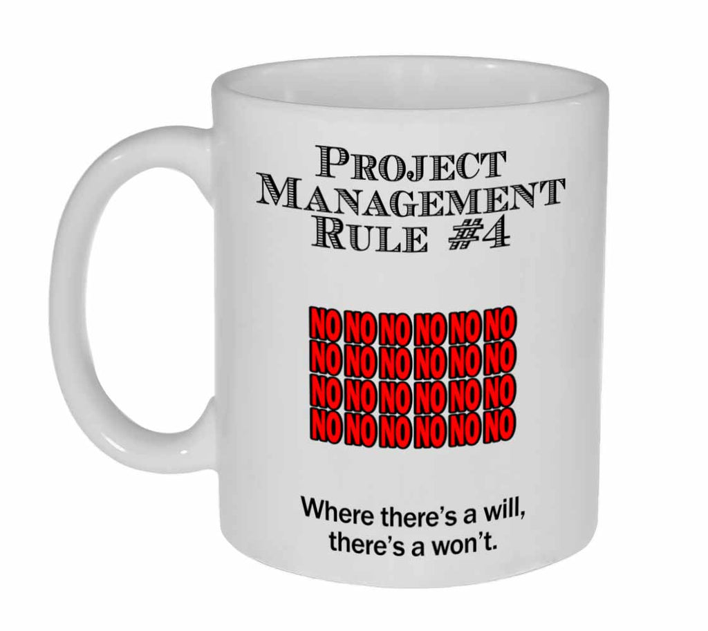 Project Management Rule #4 Coffee or Tea Mug
