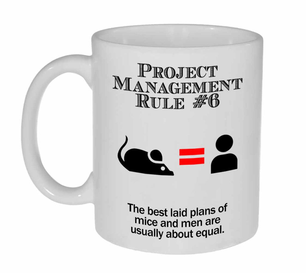 Project Management Rule #6 Coffee or Tea Mug