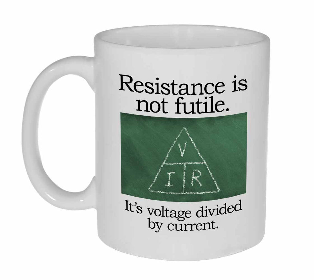 Resistance is Not  Futile Funny Coffee or Tea Mug