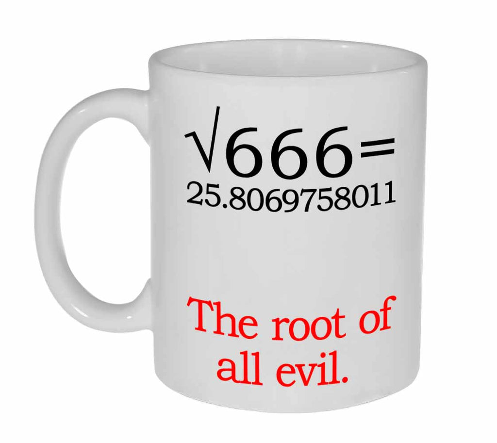 Square Root of all Evil Funny Coffee or Tea Mug - Perfect Math Teacher Gift