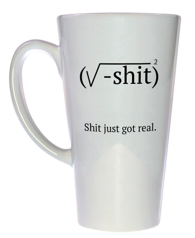 Shit Just Got Real Coffee or Tea Mug, Latte Size