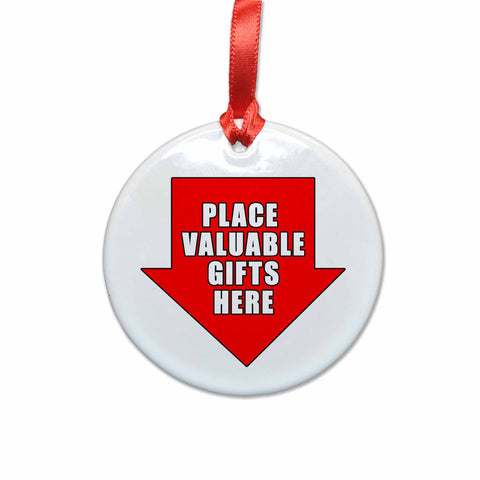 Place Valuable Gifts Here Ceramic Christmas Ornament