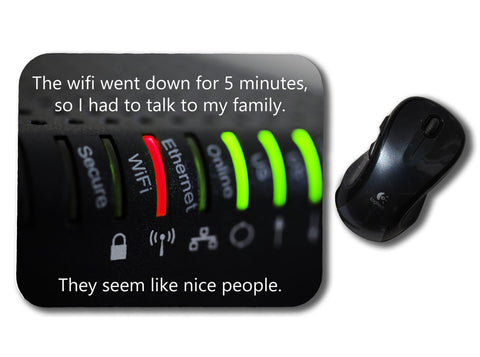 The WiFI Went Down and I Met the Family Mouse Pad