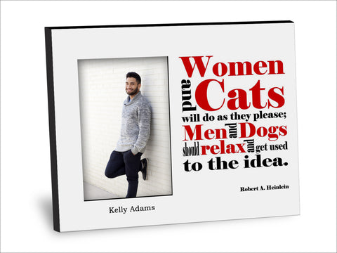 Women and Cats Will Do As They Please Picture Frame