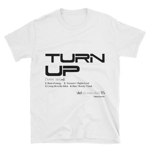 """Turn Up"" T-Shirt"