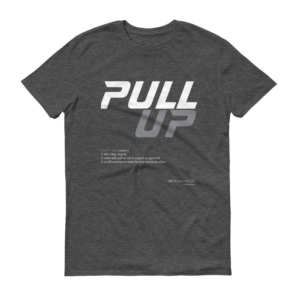 """Pull Up"" Short Sleeve t-shirt"