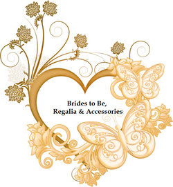 Brides to Be, Regalia & Accessories