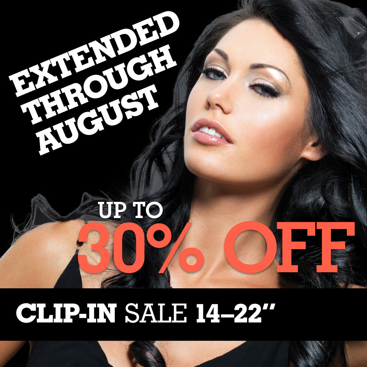 July Clip-in Sale. Save up to 30%