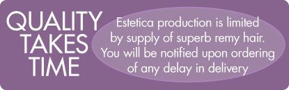 Quality takes time: Estetica delays on delivery of remy hair wigs