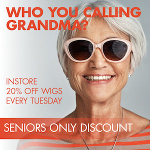 Seniors save 20% off regular-priced wigs every Tuesday instore only