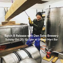 Batch 8 Release with Den Sake Brewery