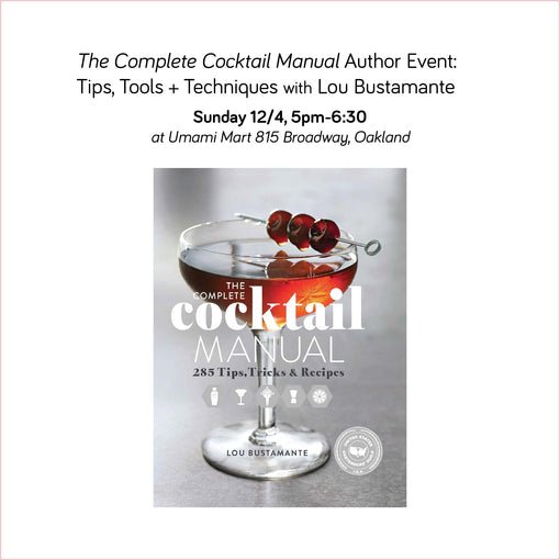 The Complete Cocktail Manual Author Event: Tips, Tools + Techniques with Lou Bustamante