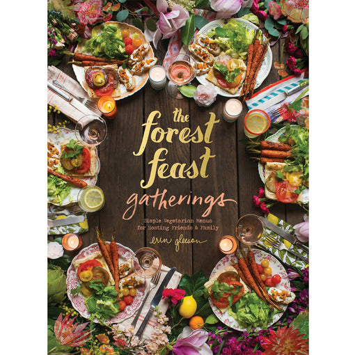 The Forest Feast Gatherings cookbook by Erin Gleason, Vegetarian Recipes