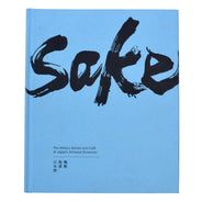 Sake: The History, Stories and Craft of Japan's Artisinal Breweries Book