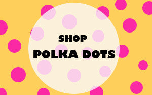 Shop Polka Dots