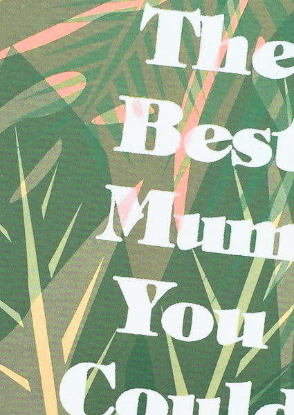 Best Mum You Could Wish For Day Card Sold in 6's