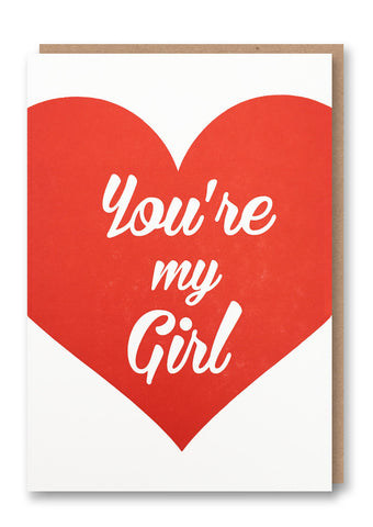 You're My Girl Letterpressed Card