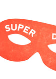 Super Dad Letterpressed Greetings Card Sold in 6's