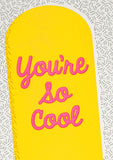 You're So Cool Letterpress Card