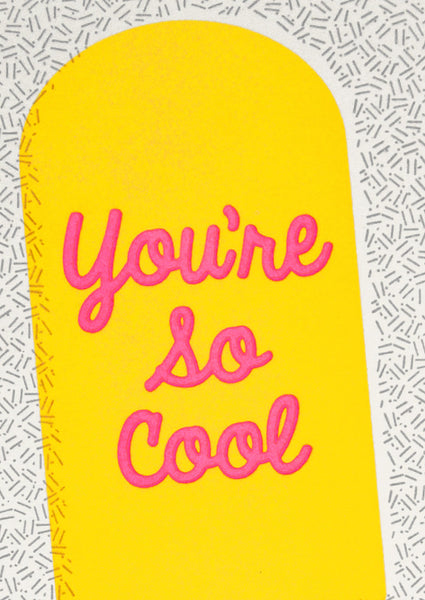 You're So Cool Letterpressed Greetings Card Sold in 6's