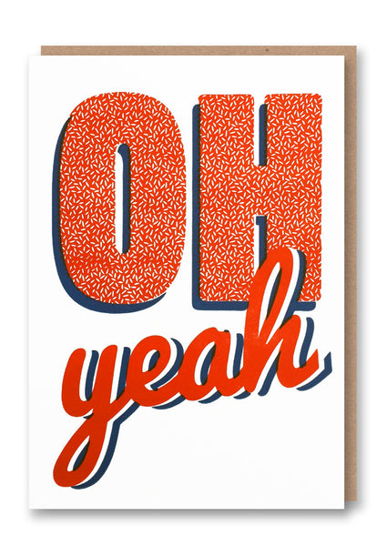 Oh Yeah Letterpressed Greetings Card Sold in 6's