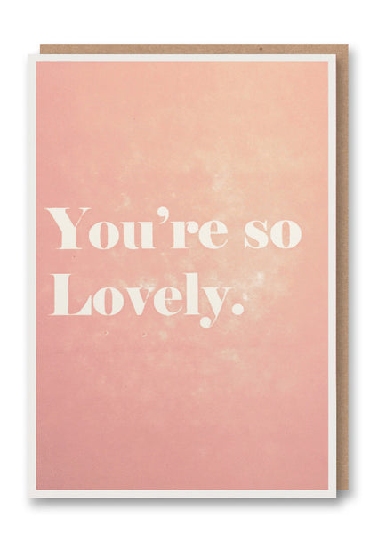 You're so Lovely Letterpress Card