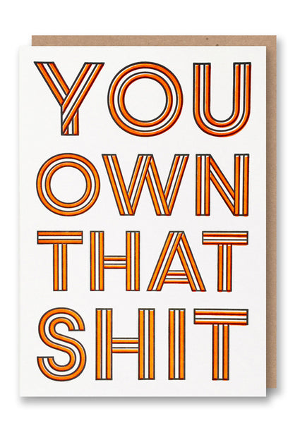 Own That Shit Letterpress Card