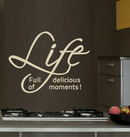 LIFE, FULL OF DELICIOUS MOMENTS QUOTE TYPE 1 WALL ART STICKER XLRG VINYL DECAL - Vinyl Lady Decals  - 1