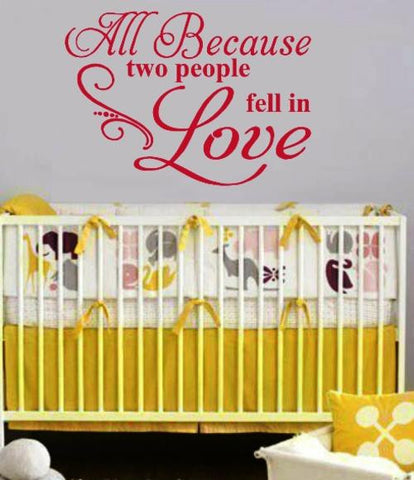 All Because Two People Fell In Love Quotation Wall Art Sticker Vinyl Decal Various Sizes