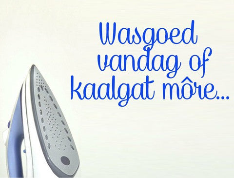 WASGOED VANDAG AFRIKAANSE KWOTASIE 4 WALL ART STICKER XLRG VINYL DECAL - Vinyl Lady Decals  - 1