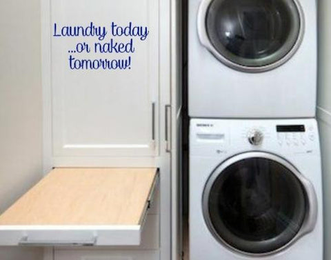 LAUNDRY TODAY INSPIRATIONAL QUOTE 4 WALL ART STICKER XLRG VINYL DECAL - Vinyl Lady Decals  - 1